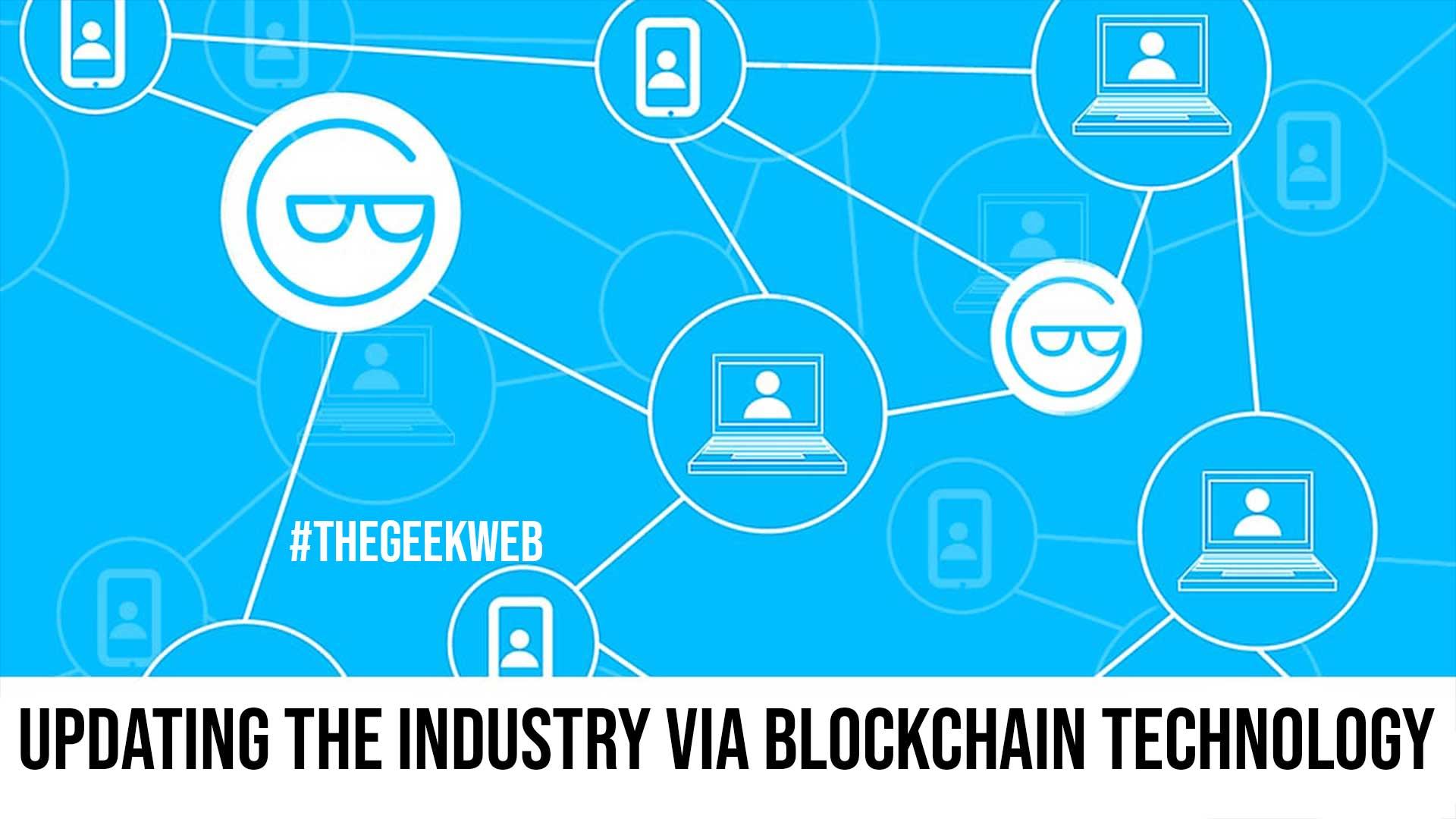 Updating the Industry via Blockchain Technology