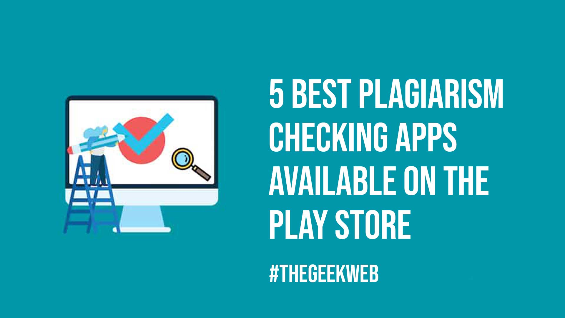 5 Best Plagiarism Checking Apps Available On the Play Store