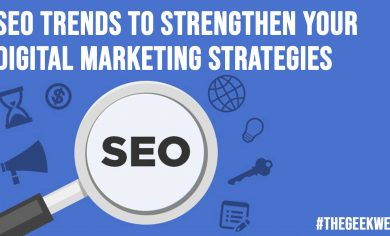 SEO Trends to Strengthen Your Digital Marketing Strategies