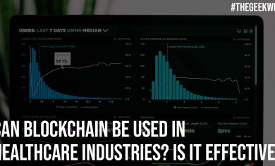 Can Blockchain be Used in Healthcare Industries Is it Effective