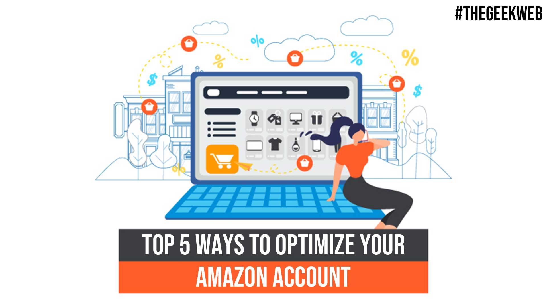 Top 5 Ways to Optimize Your Amazon Account