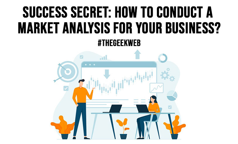 Success Secret How To Conduct a Market Analysis For Your Business