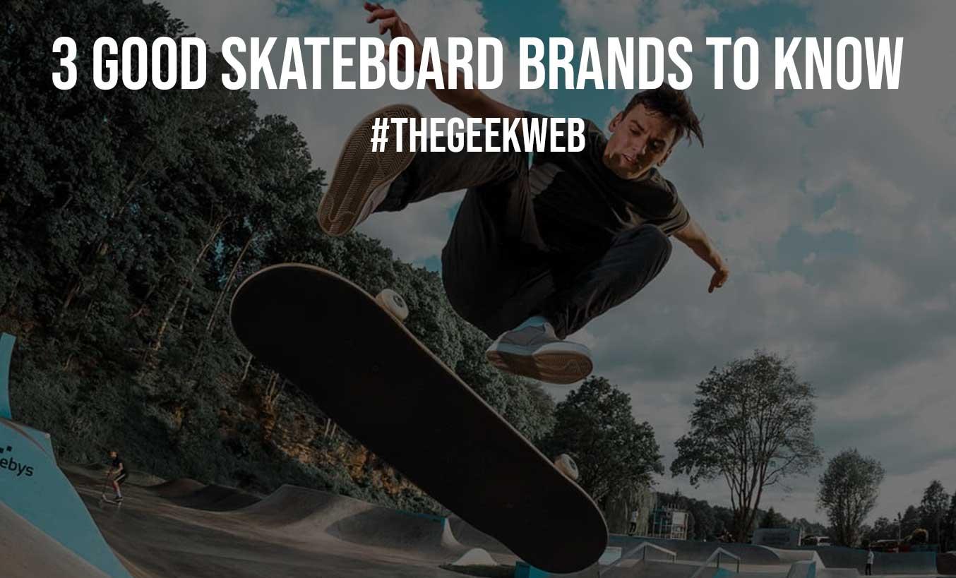 3 Good Skateboard Brands to Know