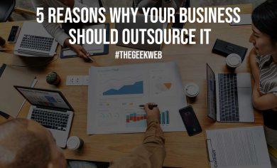 5 Reasons Why Your Business Should Outsource IT