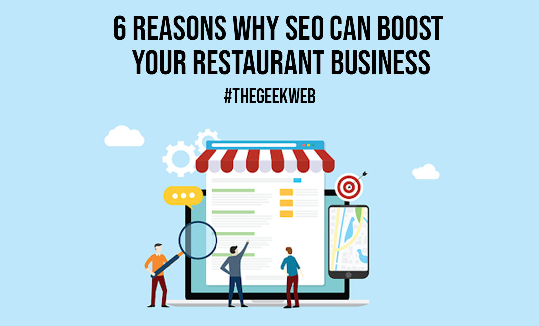 6 Reasons Why SEO can Boost Your Restaurant Business