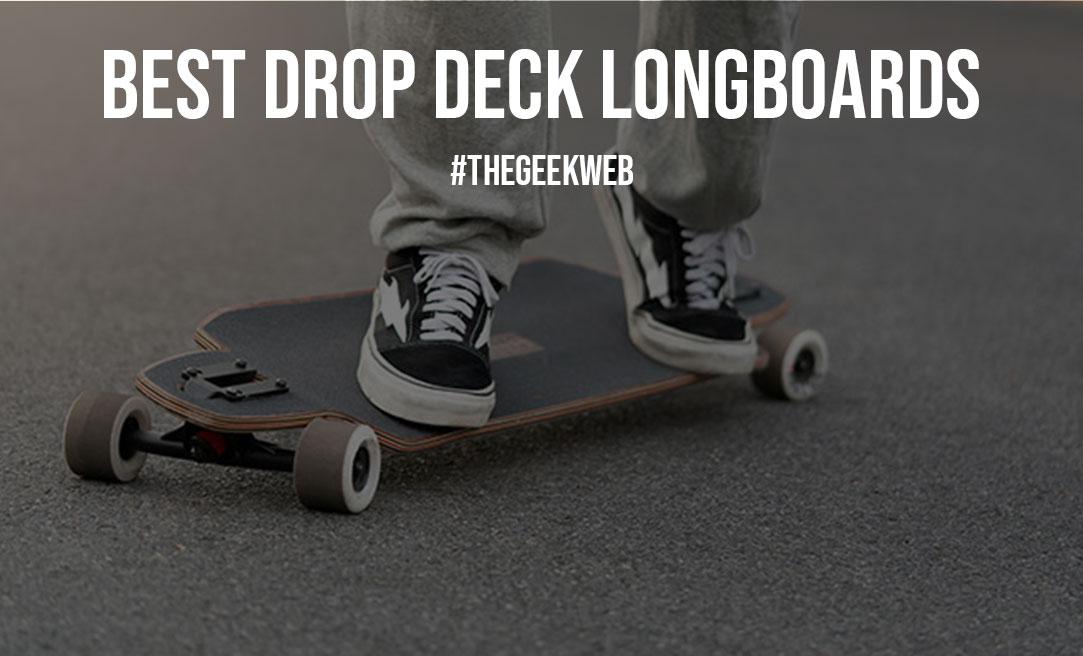 Best Drop Deck Longboards