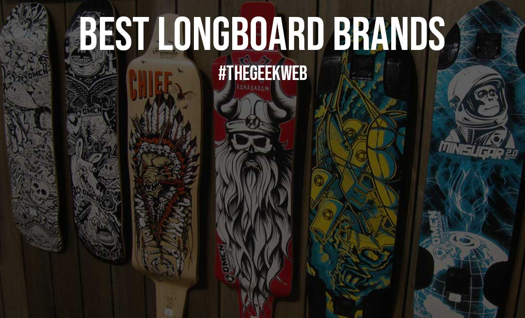 Best Longboard Brands