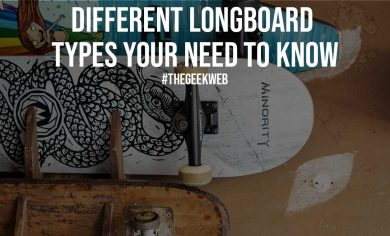 Different Longboard Types Your Need to Know