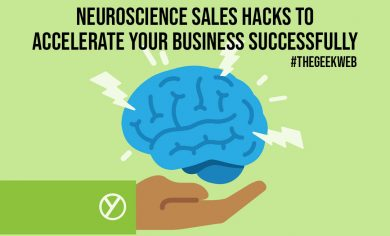 Neuroscience Sales Hacks To Accelerate Your Business Successfully