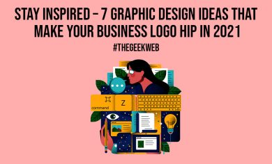 Stay Inspired 7 Graphic Design Ideas That Make Your Business Logo Hip In 2021