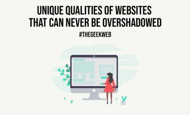 Unique Qualities of Websites that Can Never be Overshadowed